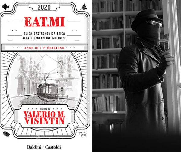 Guida Eat.Mi 2020 – il vero volto di Valerio Visintin (e dei suoi 15 studenti)