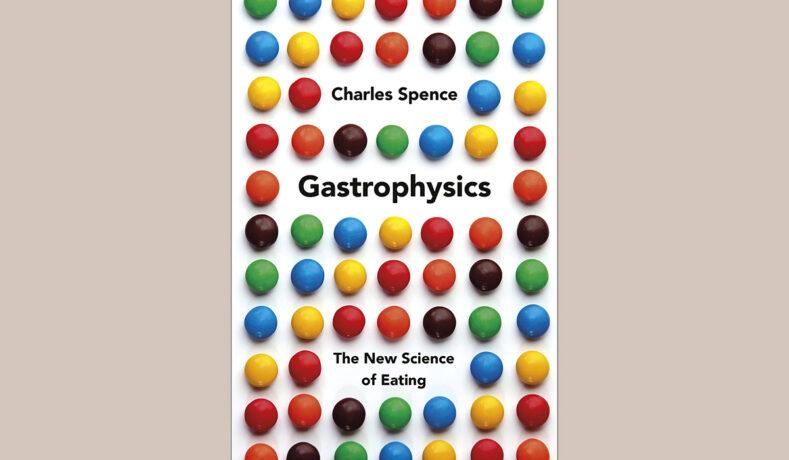 Gastrophysics, la nuova scienza sul mangiare