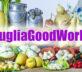 PugliaGoodWorld: le eccellenze agroalimentari pugliesi in un unico brand